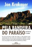 Pela Bandeira Do Paraiso - Uma Historia De Fe E Vi 1a.ed.   - 2003