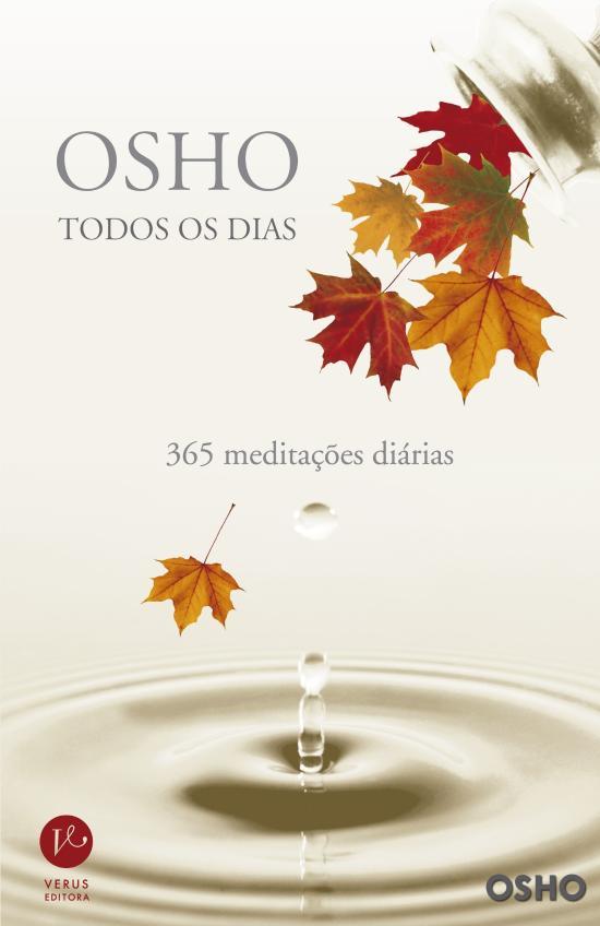 OSHO TODOS OS DIAS - 365 MEDITACOES DIARIAS