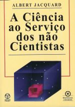 CIENCIA AO SERVICO DOS NAO CIENTISTAS, A