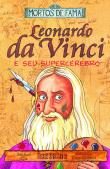 Leonardo Da Vinci E Seu Supercerebro 1a.ed.   - 2004