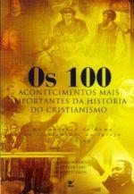 100 ACONTECIMENTOS MAIS IMPORTANTES DA HISTORIA DO