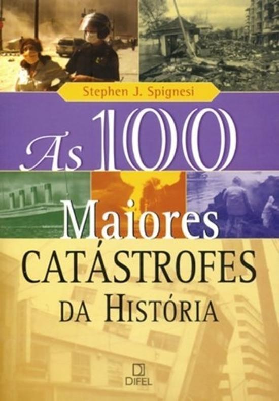 100 MAIORES CATASTROFES DA HISTORIA, AS