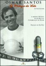 Osmar Santos - O Milagre Da Vida 1a.ed.   - 2004