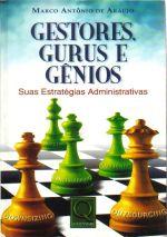 Gestores, Gurus E Genios - Suas Estrategias Admini 1a.ed.   - 2004