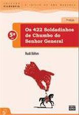 422 SOLDADINHOS DE CHUMBO DO SENHOR GENERAL, OS