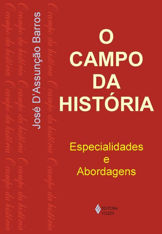 CAMPO DA HISTORIA, O - ESPECIALIDADES E ABORDAGENS