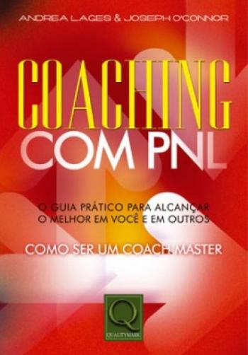 COACHING COM PNL - O GUIA PRATICO PARA ALCANCAR O
