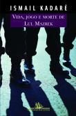 Vida, Jogo E Morte De Lul Mazrek 1a.ed.   - 2004