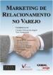 Marketing De Relacionamento No Varejo 1a.ed.   - 2004
