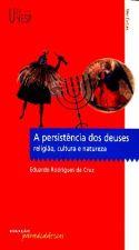 PERSISTENCIA DOS DEUSES, A - RELIGIAO, CULTURA E N
