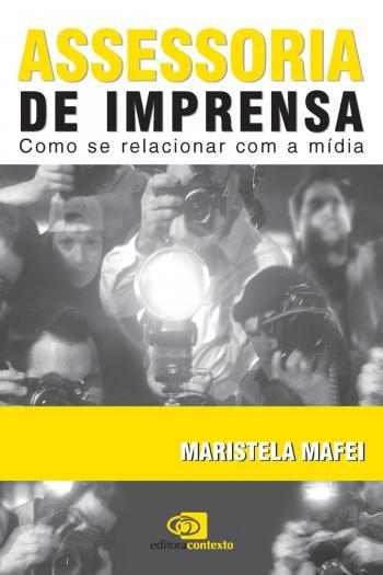 ASSESSORIA DE IMPRENSA - COMO SE RELACIONAR COM A