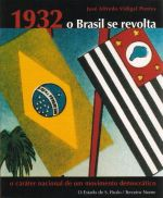 1932 - O BRASIL SE REVOLTA - O CARATER NACIONAL DE