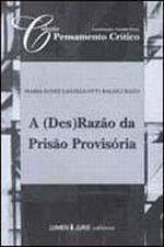 (DES)RAZAO DA PRISAO PROVISORIA, A