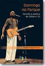 DOMINGO NO PARQUE - CANCAO E POETICA DE GILBERTO G
