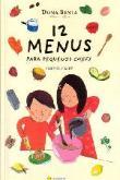 12 Menus Para Pequenos Chefs 1a.ed.   - 2005