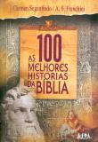 100 Melhores Historias Da Biblia 1a.ed.   - 2005