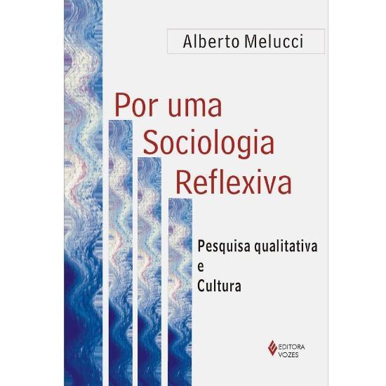 POR UMA SOCIOLOGIA REFLEXIVA - PESQUISA QUALITATIV