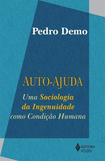 AUTO-AJUDA - UMA SOCIOLOGIA DA INGENUIDADE COMO CO