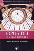 Opus Dei - Os Bastidores - Historia, Analise E Tes 1a.ed.   - 2005