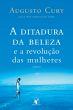 Ditadura Da Beleza E A Revolucao Das Mulheres, A 1a.ed.   - 2005