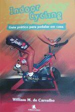INDOOR CYCLING - GUIA PRATICO PARA PEDALAR EM CASA