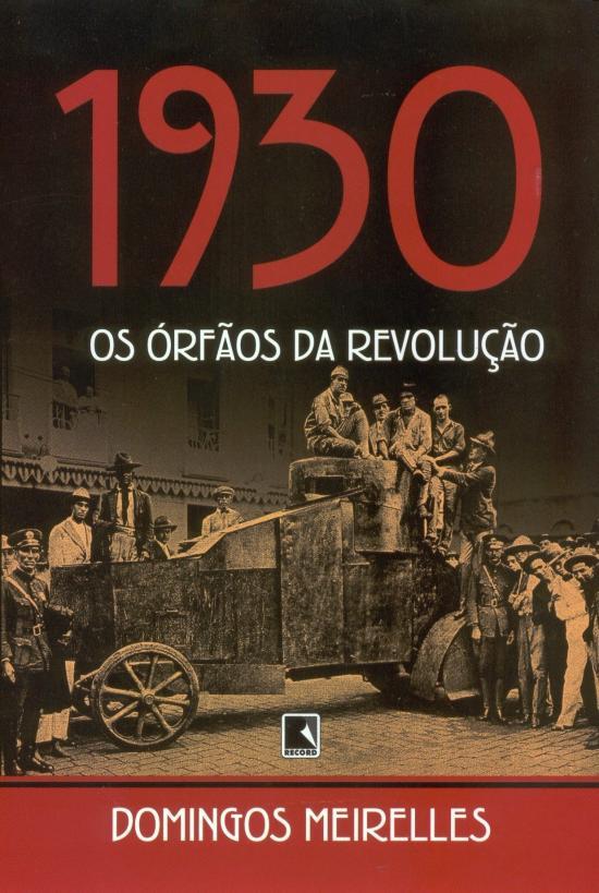 1930 - OS ORFAOS DA REVOLUCAO