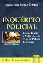 INQUERITO POLICIAL - COMPETENCIA E NULIDADES