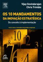 10 MANDAMENTOS DA INOVACAO ESTRATEGICA, OS - DO CO