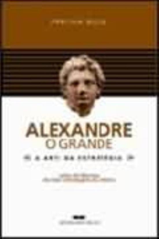 ALEXANDRE, O GRANDE - A ARTE DA ESTRATEGIA