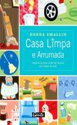Casa Limpa E Arrumada - Organize-se Para Cuidar Da 1a.ed.   - 2006