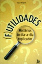 (F)UTILIDADES - MISTERIOS DO DIA-A-DIA EXPLICADOS