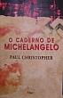 Caderno De Michelangelo, O 1a.ed.   - 2006