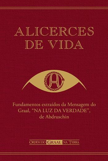 ALICERCES DE VIDA - FUNDAMENTOS EXTRAIDOS DA MENSA