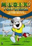 Maluquinho Por Futebol (nova Ortografia) 2a.ed.