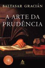 ARTE DA PRUDENCIA, A