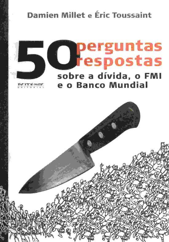 50 PERGUNTAS, 50 RESPOSTAS - SOBRE A DIVIDA, O FMI
