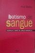 Batismo De Sangue - Guerrilha E Morte De Carlos Ma 14a.ed.   - 2006