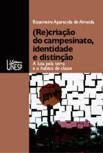 (RE)CRIACAO DO CAMPESINATO, IDENTIDADE E DISTINCAO