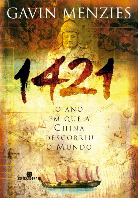 1421 - O ANO EM QUE A CHINA DESCOBRIU O MUNDO