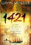 1421 - O Ano Em Que A China Descobriu O Mundo 9a.ed.