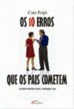 10 ERROS QUE OS PAIS COMETEM, OS - COMO PREVENI-LO