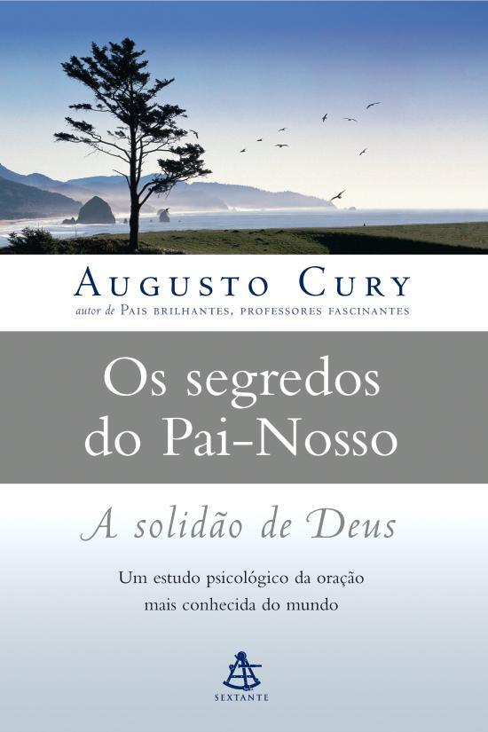 SEGREDOS DO PAI NOSSO, OS - A SOLIDAO DE DEUS