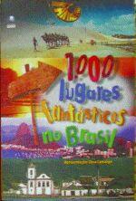1000 LUGARES FANTASTICOS NO BRASIL