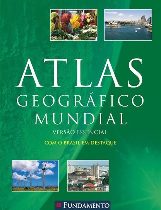 ATLAS GEOGRAFICO MUNDIAL - VERSAO ESSENCIAL - COM