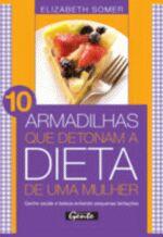 10 Armadilhas Que Detonam Com A Dieta De Uma Mulhe    - 2007