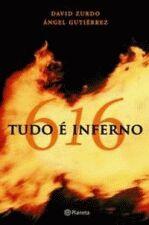 616 - TUDO E INFERNO