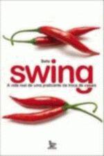 SWING - A VIDA REAL DE UMA PRATICANTE DA TROCA DE