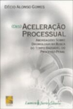 (DES)ACELERACAO PROCESSUAL - ABORDAGENS SOBRE DROM