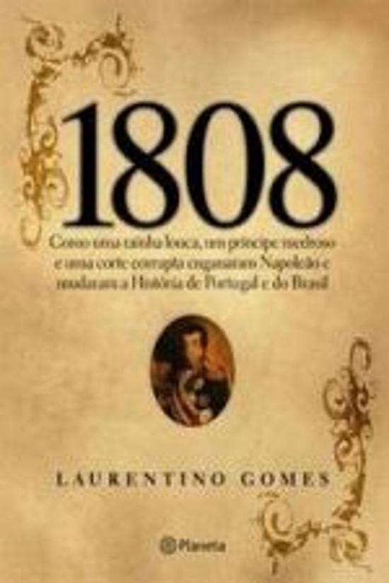 1808 - Como Uma Rainha Louca, Um Principe Medroso 1a.ed.   - 2007