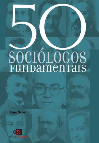 50 SOCIOLOGOS FUNDAMENTAIS